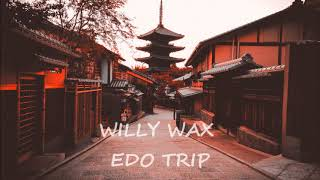 Willy Wax - Edo Trip (Japanese Hip-Hop instrumental)