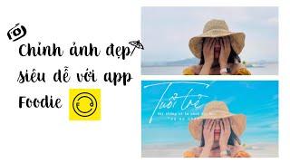 Cách chỉnh ảnh đẹp bằng app Foodie