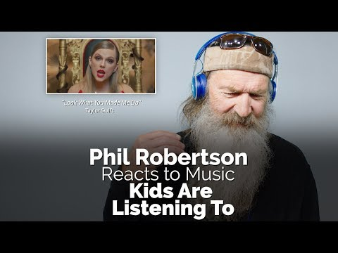 Phil Robertson Reacts to Music That Kids Are Listening To