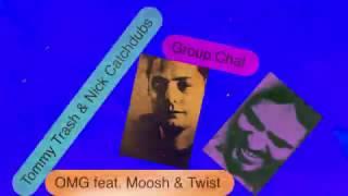 Tommy Trash & Nick Catchdubs - OMG (feat. Moosh & Twist)