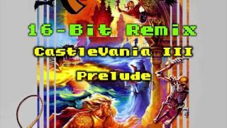 16-Bit Remix - Castlevania III Prelude