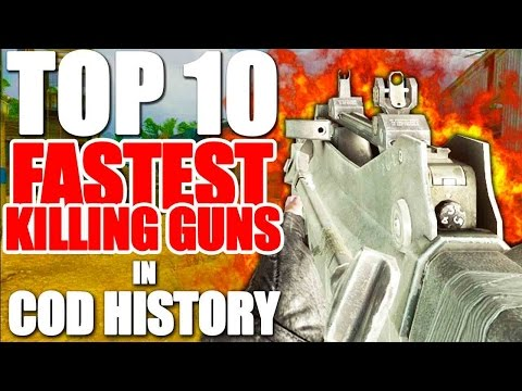 """FASTEST KILLING GUNS"" in COD HISTORY (Top 10 - Top Ten)"