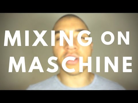 How to Dramatically Improve Your Mixing on Maschine