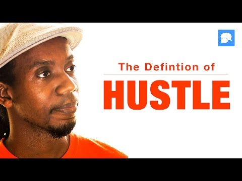 Vlog: What Is The Definition of Hustle