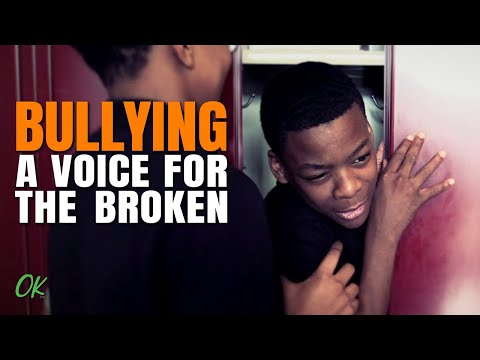 Bullying - A Voice For The Broken