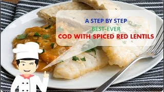 Best Ever COD WITH SPICED RED LENTILS