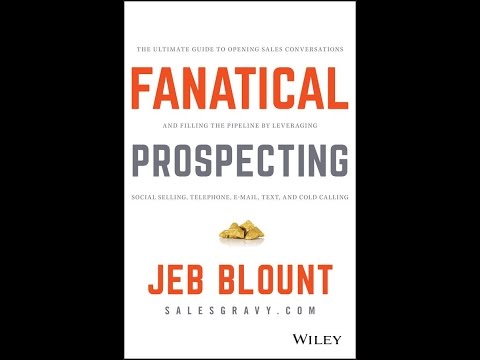 Book Review Fanatical Prospecting By Jeb Blount Yt