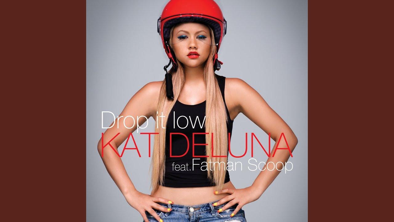 Drop It Low (Radio Edit feat. Fatman Scoop)