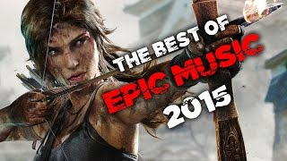 The Best of Epic Music 2015 | 1-Hour Full Cinematic | Epic Hits | Epic Music VN