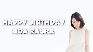Happy Birthday Iida Raura ( 飯田來麗 ) [STOPMOTION] Don't forget to...