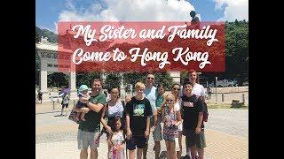 Family Vlog: MY SISTER AND FAMILY COME TO HONG KONG!!