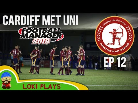 FM18 Beta - EP12 Cardiff Met Uni FC - still not a CUP FINAL! - A Football Manager 2018 Story