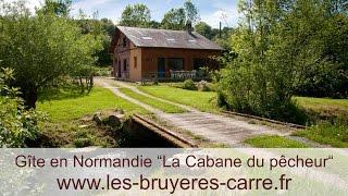 """""""La cabane du pêcheur"""" - Gîte Les Bruyères Carré en Normandie"""