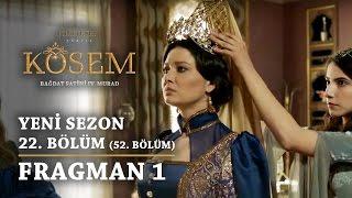 Kösem  - 22.Bölüm (52.Bölüm) Fragman 1 Muhteşem Yüzyıl 2 Sezon