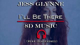 Jess Glynne - I'll Be There (8D AUDIO) Video
