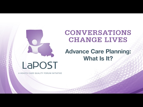 Conversations Change Lives: 1) Advance Care Planning: What Is It?