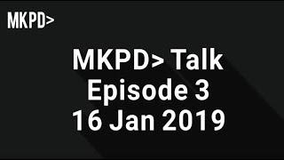 MKPD Talk - Episode 3 - Wed 16 Jan 2019 - Amba Terrorism - The Aftermath