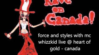 force and styles with mc whizzkid live @ heart of gold - canada