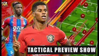 Lingard MUST be dropped! Manchester United vs Crystal Palace Tactical Preview | The Football Terrace