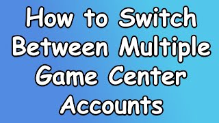 How To Switch Between Multiple Game Center Accounts   Ios 12.3 (2019)