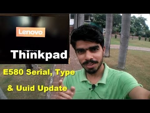 Lenovo Thinkpad E580 || 8th Gen | Serial Number, Type, UUID, Error || by Moeez Rehman