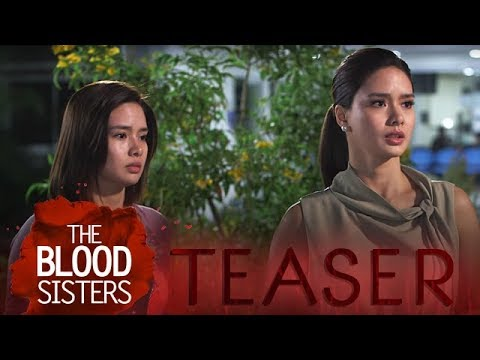 The Blood Sisters March 1, 2018 Teaser