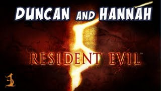 Duncan and Hannah - Resident Evil 5, Part 1