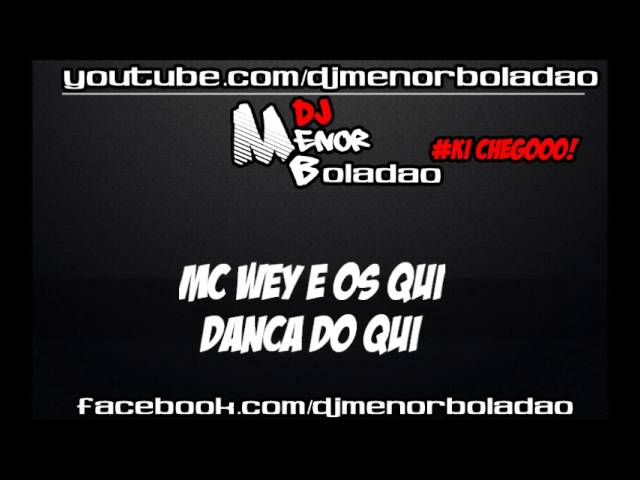 MC Wey e os Qui - Dança do Qui ( LANÇAMENTO 2013 ) TRAVEL_VIDEO