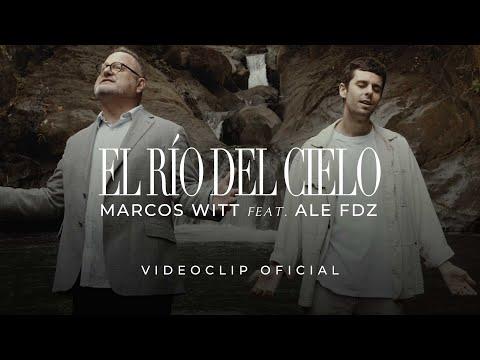 Marcos Witt Ft. Ale Fdz | Río Del Cielo (Video Oficial)