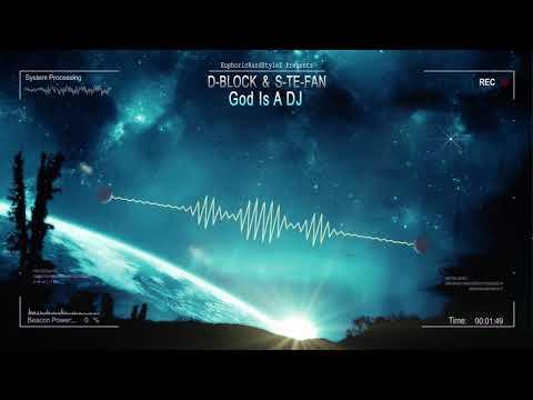 D-Block & S-te-Fan - God Is A DJ [HQ Edit]