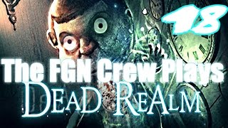 The FGN Crew Plays: Dead Realm #18 - Decay (PC)