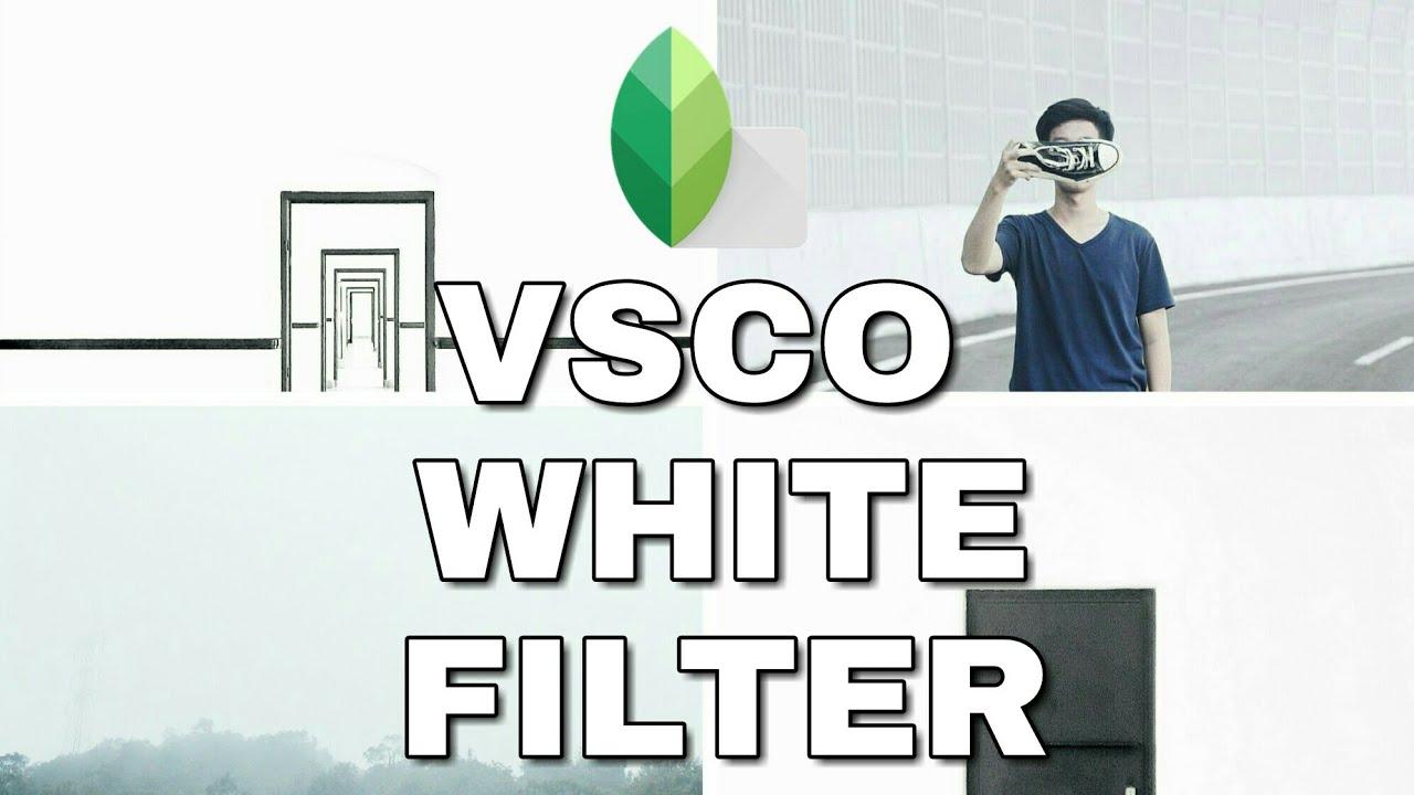CARA EDIT FOTO WHITE FILTER DI VSCO & SNAPSEED #Tutorial ...