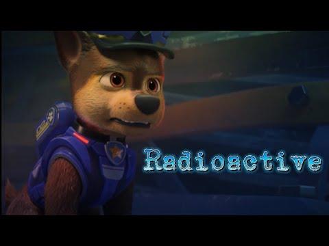 Radioactive~{Paw Patrol The Movie}