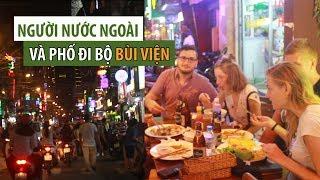 Người nước ngoài nghĩ gì về Phố đi bộ Bùi Viện ở Sài Gòn