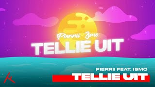 PIERRII FEAT. ISMO - TELLIE UIT (PROD. MB) [LYRIC VIDEO]