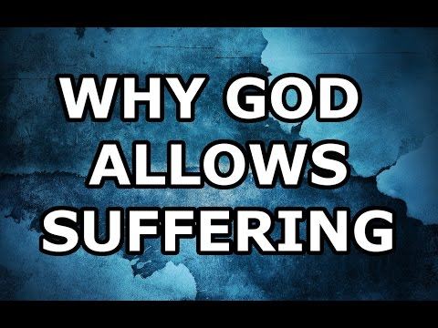 Why God Allows Suffering - YouTube