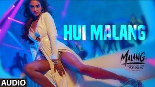 Hui Malang Full Audio | MALANG | Aditya R K, Disha P, Anil K, Kunal K | Asees Kaur | Ved Sharma