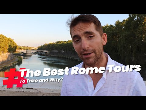 The Best Rome Tours to Take and Why?
