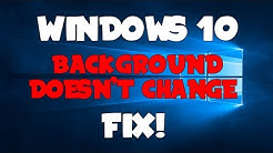 Can't Change Background on Windows 10 FIX!