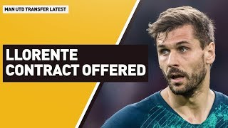 Llorente Contract Offered? | Man Utd Transfer Latest