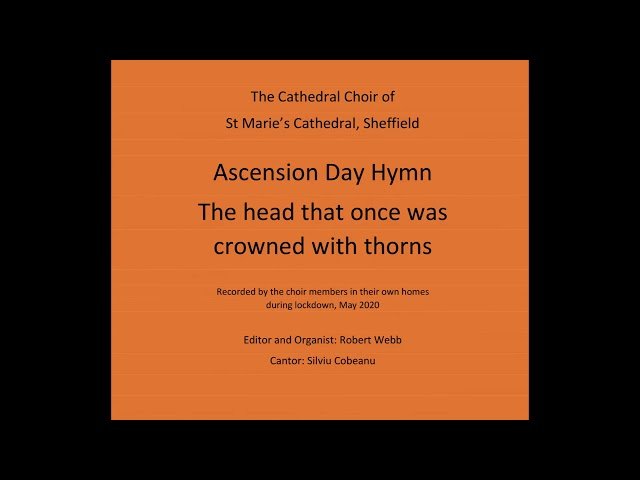 Ascension Hymn The head that once was crowned with thorns