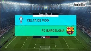 PES 2018 | Celta Vigo vs FC Barcelona | Copa del Rey 1/8 final | Gameplay PC