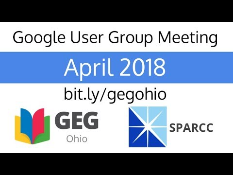 April 2018 Google User Group Meeting