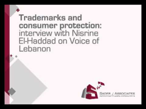 Trademarks and consumer protection: interview with Nisrine El-Haddad on Voice of Lebanon
