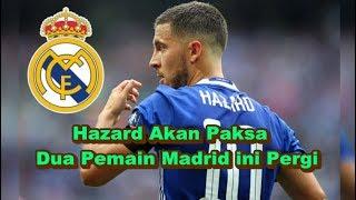 BREAKING NEWS! Bursa Transfer - Eden Hazard Gabung Real Madrid, 2 Pemain Madrid ini Akan Pergi