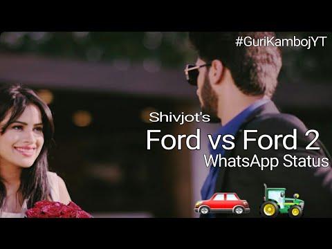 [New] Latest Punjabi Song Ford vs Ford 2-Shivjot WhatsApp Status 2017
