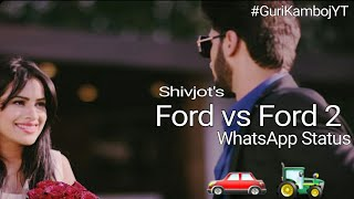 [New] Latest Punjabi Song Ford vs Ford 2-Shivjot WhatsApp Status 2017