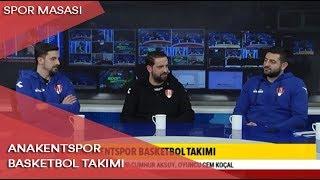 Spor Masası - SBB Anakentspor Basketbol Takımı - 18 Ocak 2019