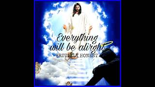 Brutally Honest- Everything Will Be Alright (Prod. Vino Ramaldo)