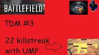 Roblox Schlachtfeld TDM #2 22 Kill Streak w / UMP